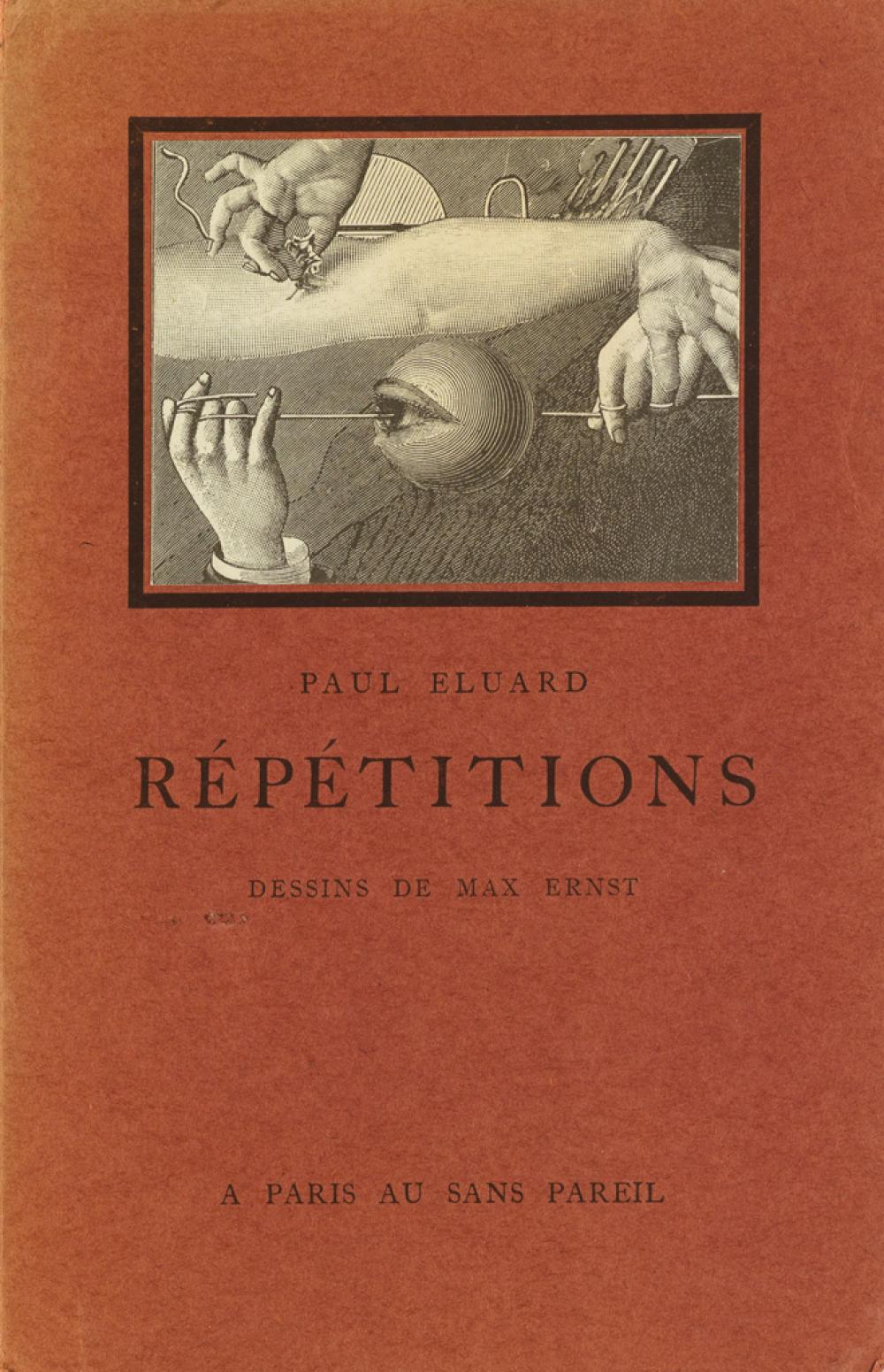 (SURREALISM.) Ernst, Max and Eluard, Paul. Répétitions. Dessins de Max Ernst.