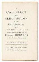 (SLAVERY AND ABOLITION.) BENEZET, ANTHONY. A Caution to Great Britain and Her Colonies in a Short Representation of the Calamitous Stat