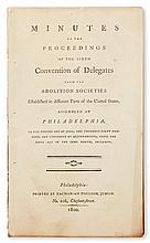 (SLAVERY AND ABOLITION.) PEMBERTON, JAMES. Minutes of the Proceedings of the Sixth Convention of Delegates from the Abolition Societies