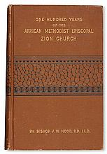 (RELIGION.) HOOD, BISHOP J.W. One Hundred Years of the African Methodist Episcopal Zion Church.