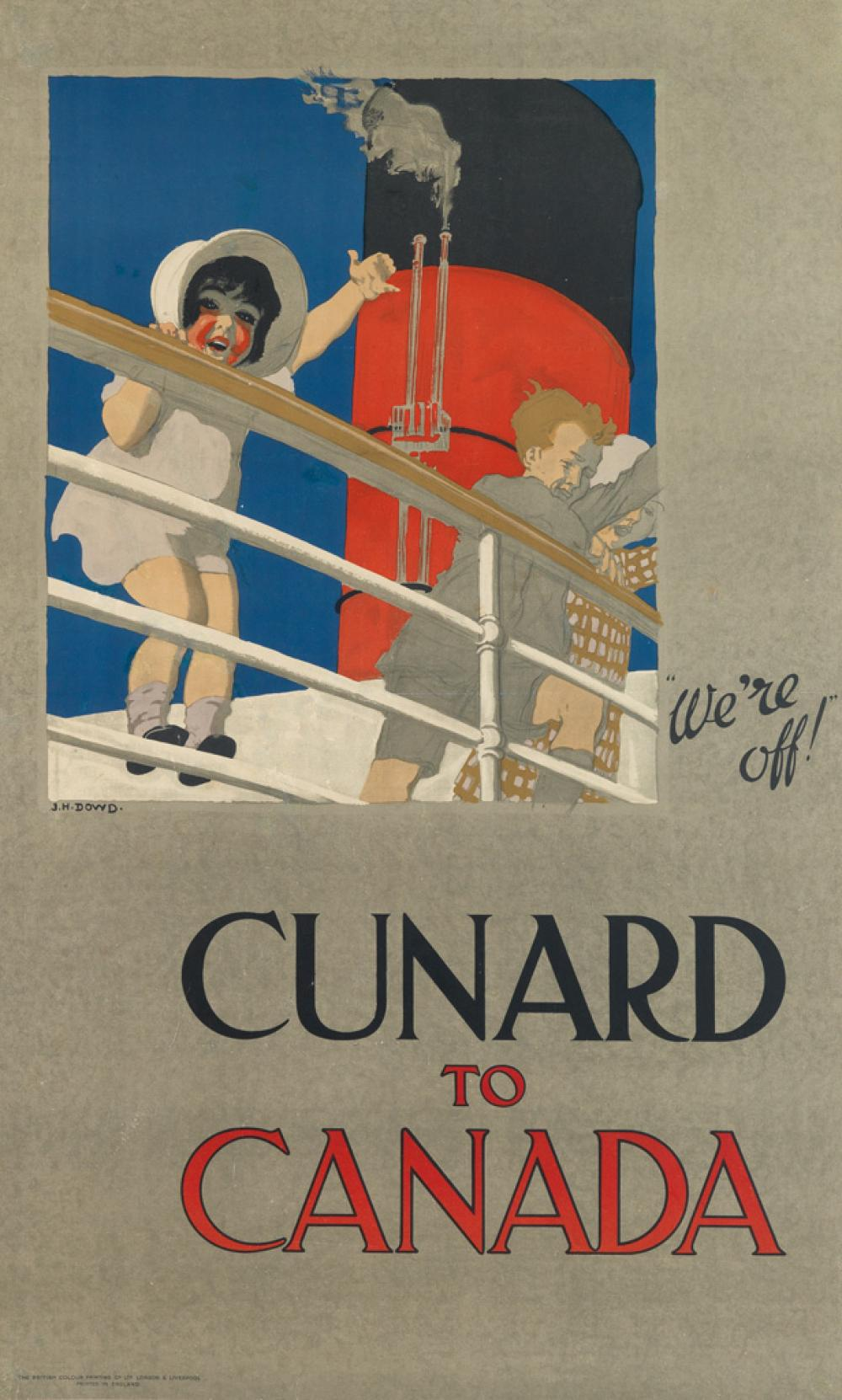 J.H. DOWD (1884-1956). CUNARD TO CANADA / WE'RE OFF! 39x24 inches, 100x61 cm. The British Colour Printing Co. Ltd., London.
