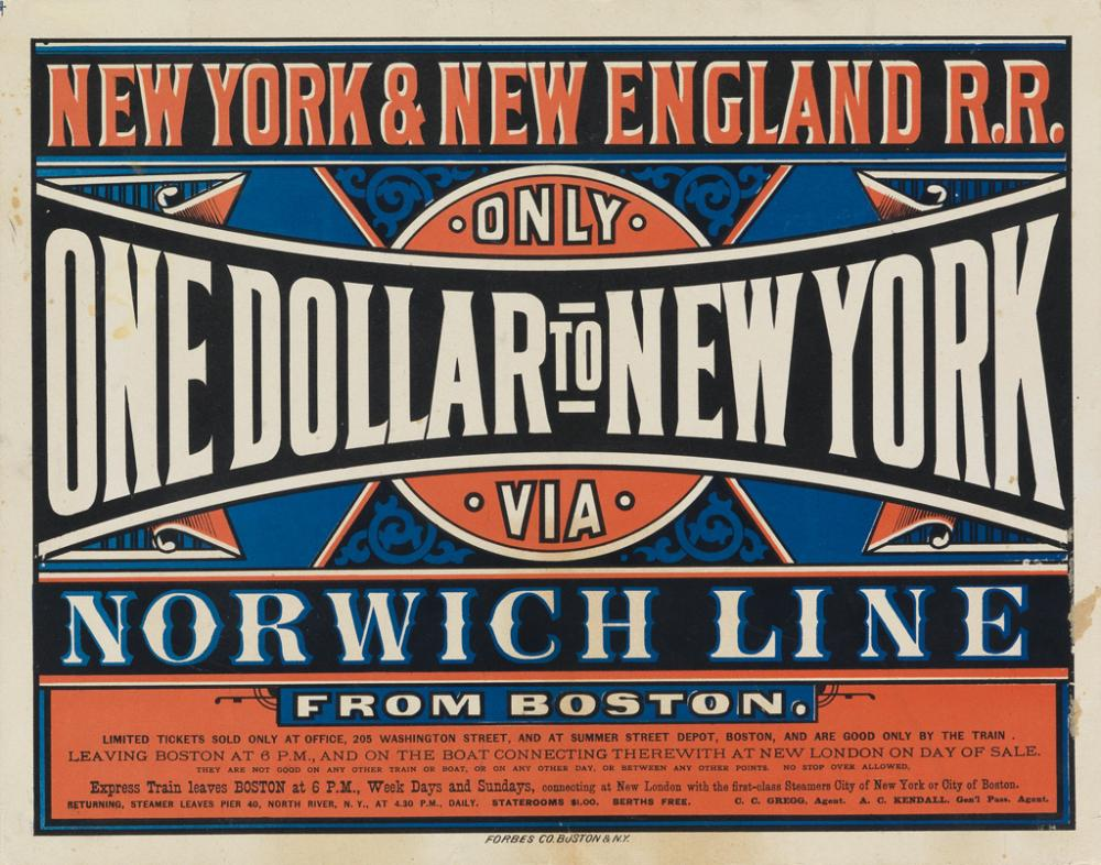 DESIGNER UNKNOWN. NEW YORK & NEW ENGLAND R.R. / ONLY ONE DOLLAR TO NEW YORK. Circa 1880s. 10x13 inches, 27x35 cm. Forbes Co., Boston.