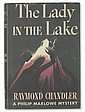 CHANDLER, RAYMOND. The Lady in the Lake.