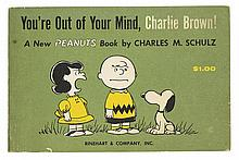 (CHILDREN'S LITERATURE.) Schulz, Charles. You're Out of Your Mind, Charlie Brown!