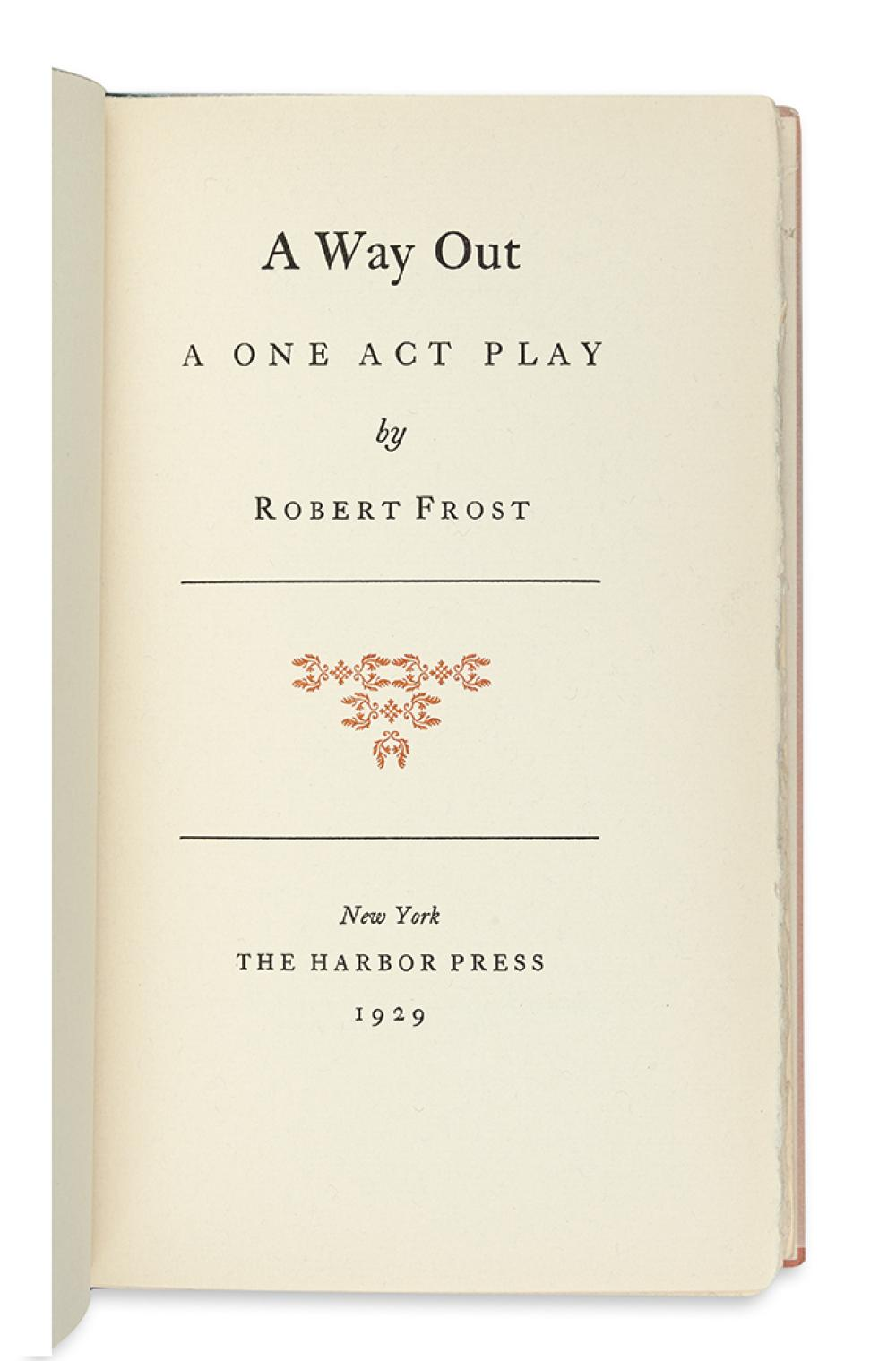 FROST, ROBERT. A Way Out: A One Act Play.