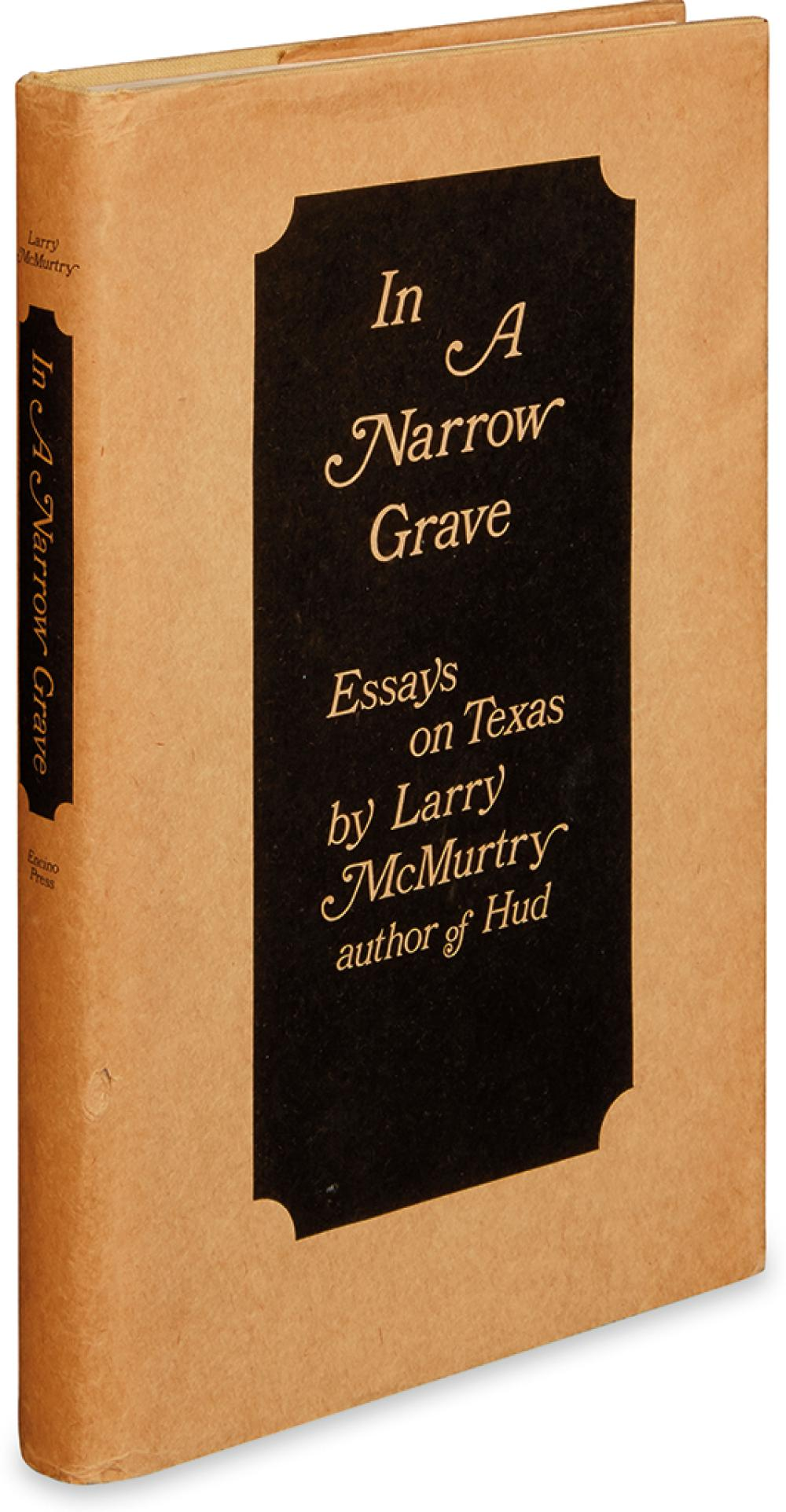 MCMURTRY, LARRY. In a Narrow Grave: Essays on Texas.