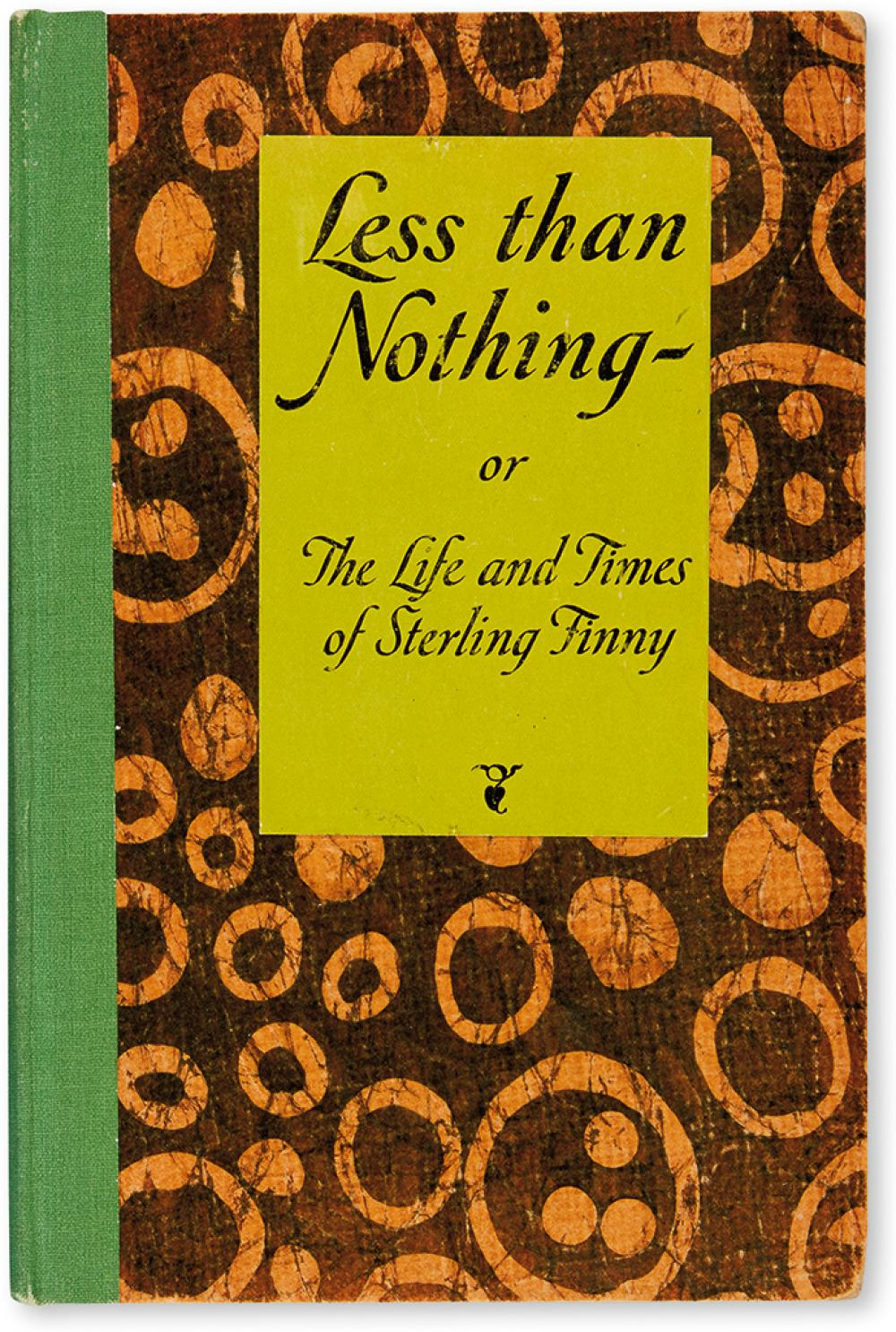 [WHITE, E.B.] [Hanrahan, John] (contrib.). Less Than Nothing - or The Life and Times of Sterling Finny.