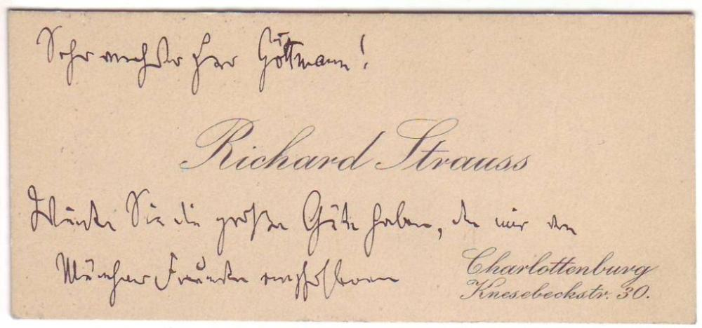 "STRAUSS, RICHARD. Autograph Note, unsigned, to ""Dear Mr. Göttmann,"" in German, on the recto and verso of his printed visiting card,"