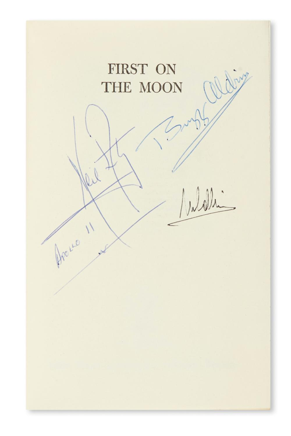 "(ASTRONAUTS--APOLLO 11.) Armstrong, Collins, and Aldrin, Jr. First on the Moon. Signed by the authors, on half-title (""Neil Armst'g,"""