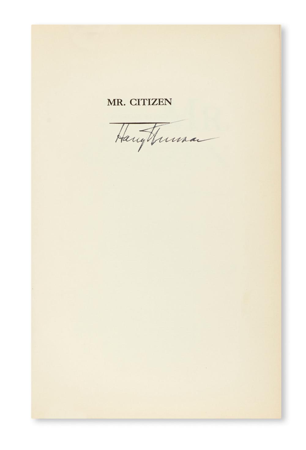 TRUMAN, HARRY S. Mr. Citizen. Signed, twice (on each of two half-title pages), and Inscribed on the second half-title: