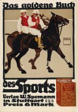 LUDWIG HOHLWEIN (1874-1949). DAS GOLDENE BUCH / DES SPORTS. 1910. 24x16 inches, 61x42 cm. G. Schuh & Cie, Munich.