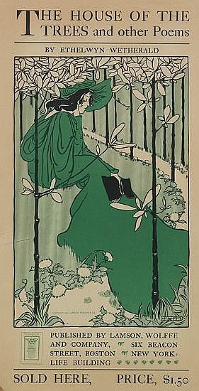 ETHEL REED (1876- ?). THE HOUSE OF THE TREES AND OTHER POEMS. 1895. 18x9 inches, 45x23 cm. Lamson, Wolffe & Co., New York.