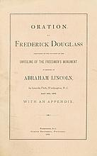 (SLAVERY AND ABOLITION.) DOUGLASS, FREDERICK. Oration by Frederick Douglass on the Occasion of the Unveiling of the Freedmen's Monumen