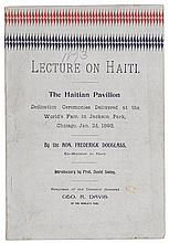 (SLAVERY AND ABOLITION.) DOUGLASS, FREDERICK. Lecture on Haiti. The Haitian Pavilion. Dedication Ceremonies Delivered at the World's F