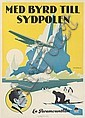 ERIK ROHMAN (1891-1949). MED BYRD TILL SYDPOLEN [WITH BYRD AT THE SOUTH POLE.] Circa 1930. 39x27 inches, 99x70 cm. Offsettryck, Stockho