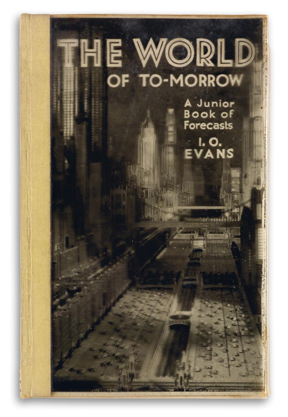 I.O. EVANS. The World of To-Morrow, A Junior Book of Forecasts.