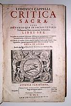 CAPPEL, LOUIS. Critica sacra, sive, De variis quae in Sacris Veteris Testamenti libris occurrunt lectionibus libri sex.  1650