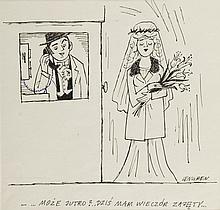 """Zbigniew Lengren (1919 - 2003) """"- Moze jutro?..Dzis mam wieczor zajety..."""", satirical illustration"""