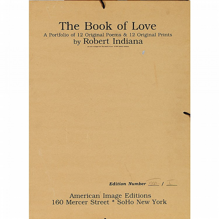 Robert Indiana (1928- ), American TWELVE POEMS WITH EMBOSSMENTS (FROM THE BOOK OF LOVE), 1996; Twelve lithographed poems each sheet with colour embossed
