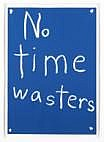 John Reynolds No Time Wasters 700mm x 500mm