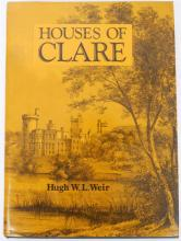 Weir, Hugh W. L.. Historical Genealogical Architectural Notes on some Houses of Clare.