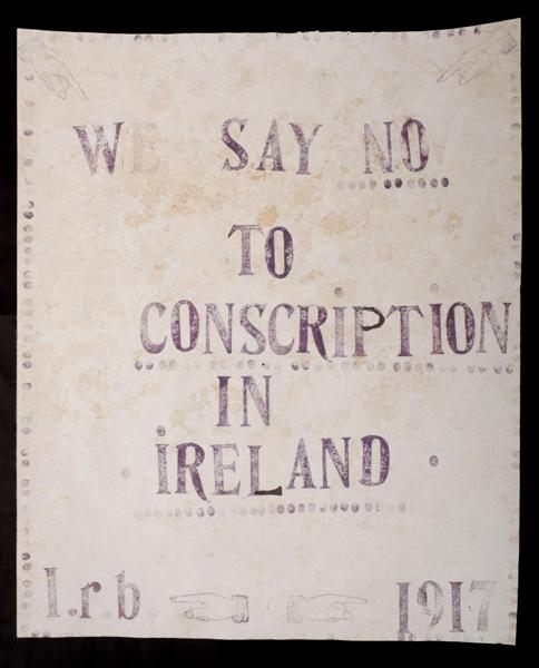 1917 Irish Republican Brotherhood Anti-Conscription poster.