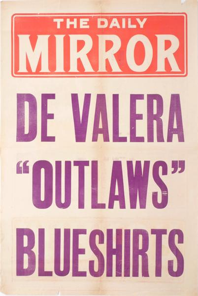 1933 ''De Valera Outlaws Blueshirts'', billboard poster.