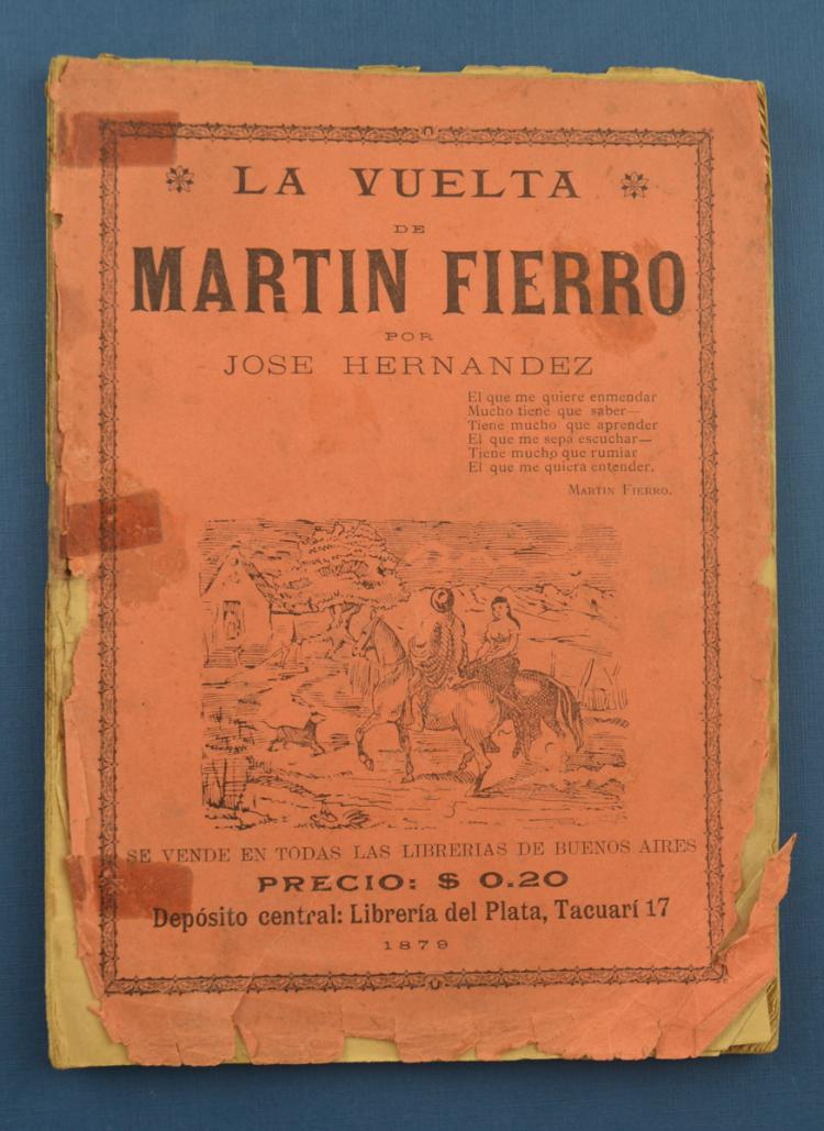 HÉRNANDEZ, José: La vuelta de Martín Fierro. Buenos Aires - Argentina. 1879. Rustic publisher binding with marginal breaks and traces of adhesive tape on the spine. With illustrations. // Rare copy of the second edition, published in the same year as the first. The fragility of its role, the popular reading of its poems and the universal literary value of this work, highlight its importance. Very rare.