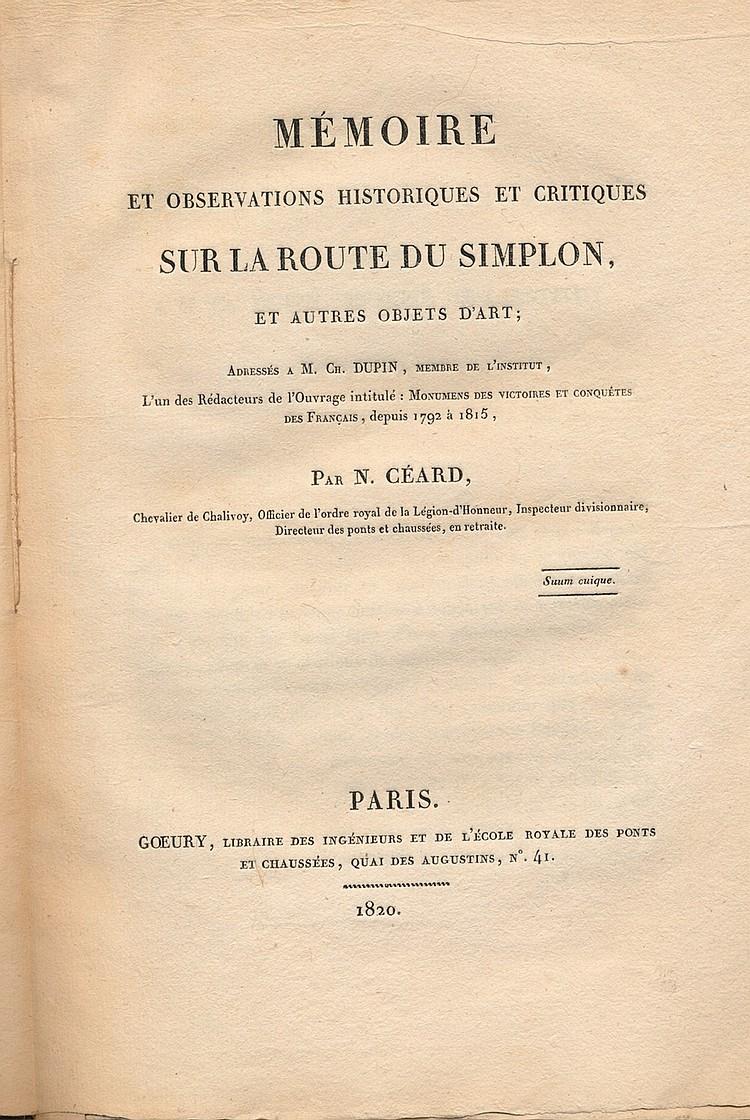 CÉARD (Nicolas). Mémoire et observations historiques et critiques sur la route du Simplon. Paris, Goeury, 1820. In-4, broché.