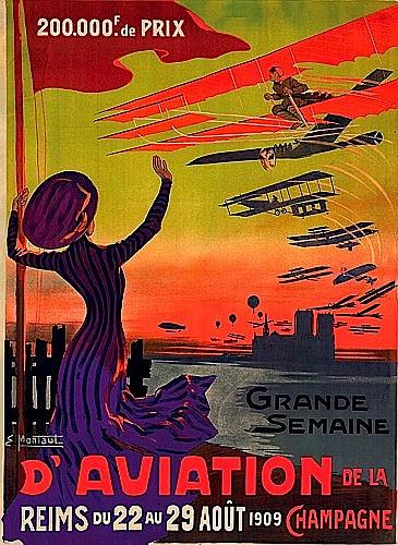 GRANDE SEMAINE D'AVIATION de CHAMPAGNE, REIMS du 23 au 29 AOUT 1909       Affiche lithographique signée Ernest Montaut - 160...