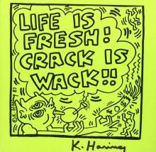 KEITH HARING - Life Is Fresh! Crack Is Wack!! (June, 1988)