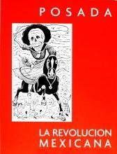 JALED MUYAES - La Revolucion Mexicana Vista por Jose Guadalupe Posada: Homenaje en Su Centenario 1910-2010 [Second Edition]