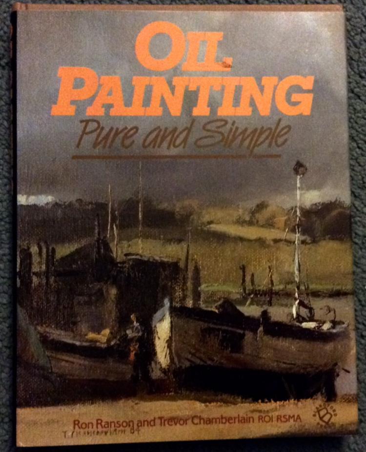 Art Book Oil Painting Pure & Simple 1st Ed 1st Printing W/ DJ
