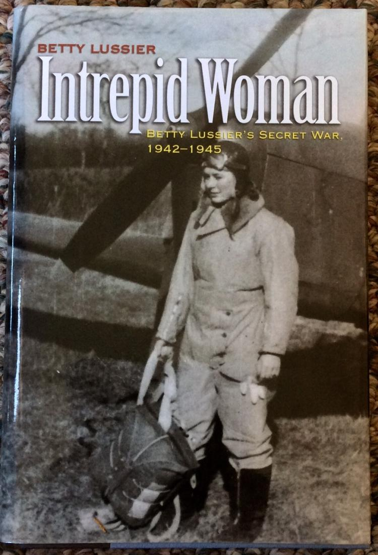 Feminist Biography Of Betty Lussier WWII Pilot & OSS Agent
