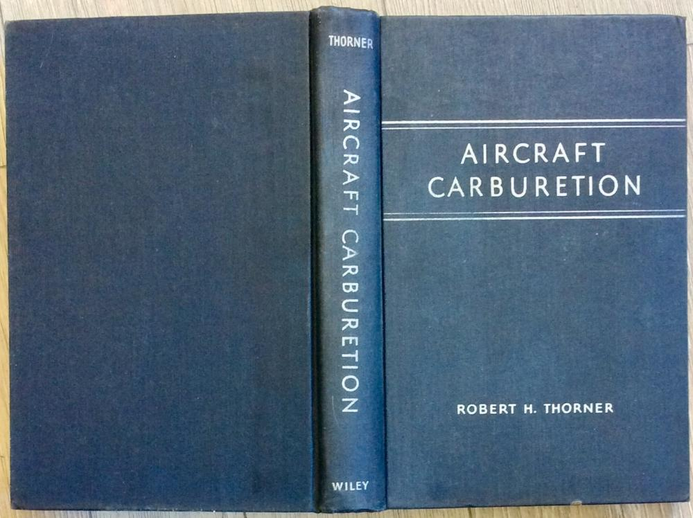 """Aircraft Carburetion"" by Robert Thorner VINTAGE 1946 Aviation Carburetion Technology Hardcover 1st Edition 1st Printing"