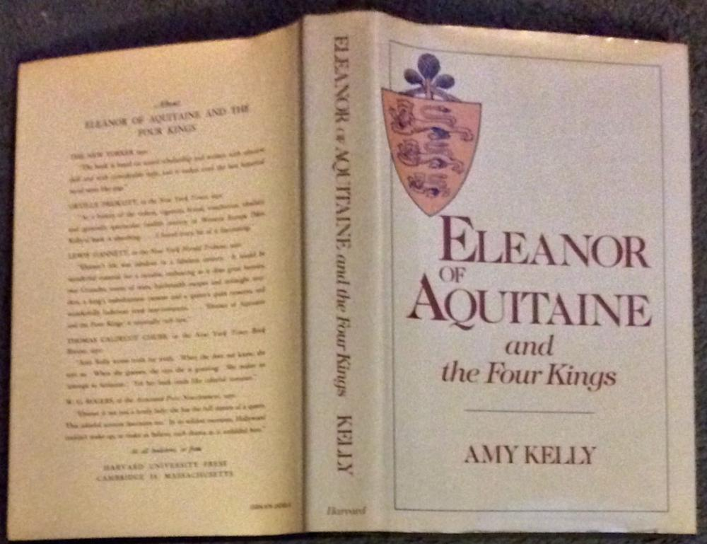 """Eleanor Of Aquitaine & The Four Kings"" by Amy Kelly 1981 VINTAGE Collectible Medieval Military History/Biography In DJ"