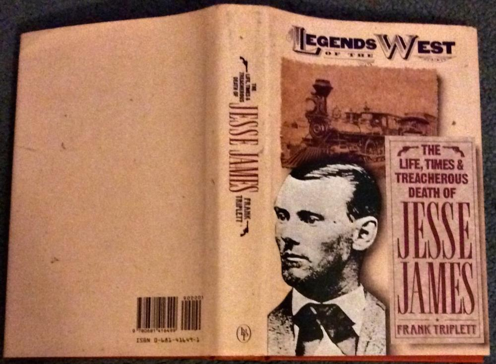 """The Life, Times, & Treachous Death Of Jesse James"" by Frank Triplett Collectible 1991 US Western History Hardcover 1st THUS Edition 1st Printing In DJ"