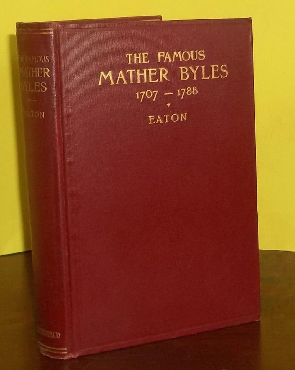 """The Famous Mather Byles 1707-1788"" by Arthur Eaton ANTIQUE 1914 Hardcover Biography Of An American Tory 1st Edition 1st Printing"