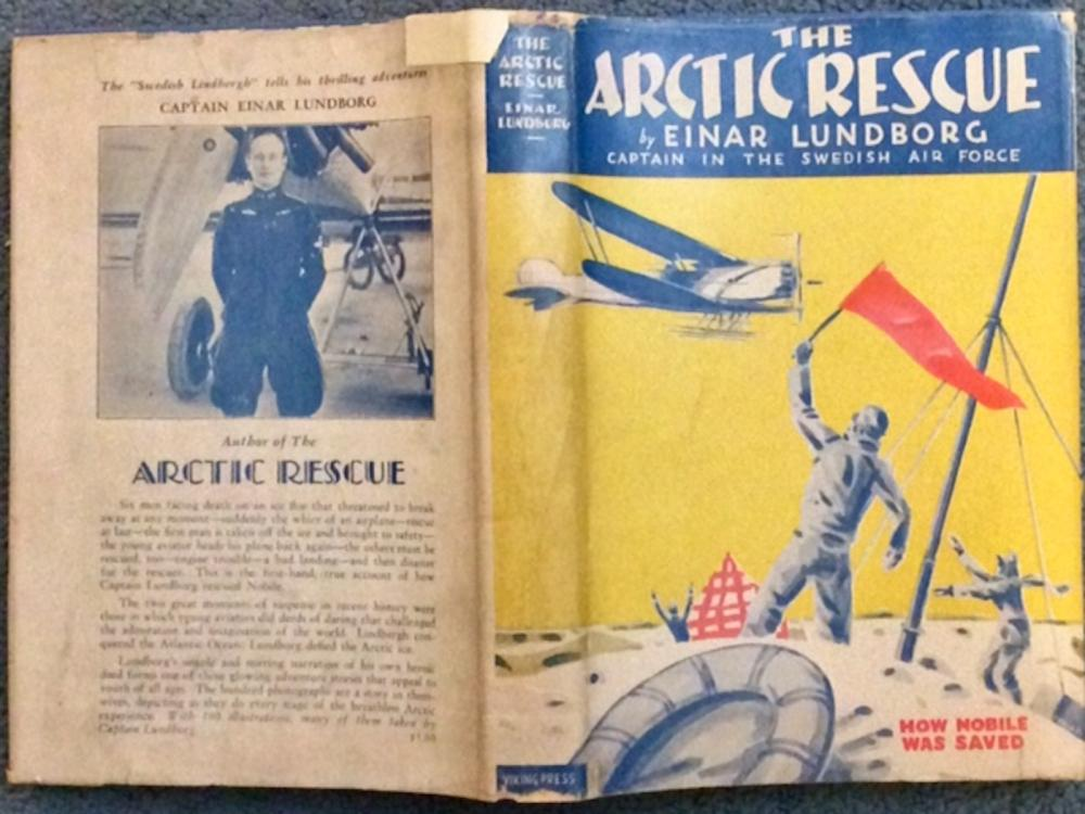 """The Arctic Rescue"" by Einar Lundborg ANTIQUE 1928 Hardcover History Of Arctic Air Rescue 1st Edition 1st Printing In VERY SCARCE DJ"