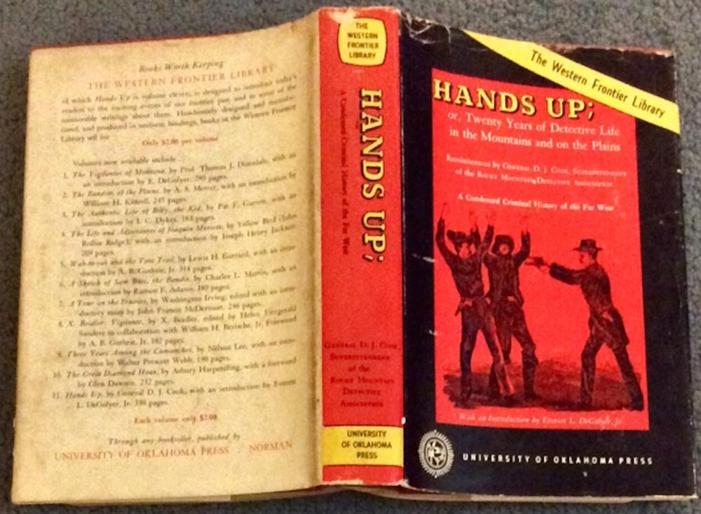 """Hands Up; or, Twenty Years of Detective Life in the Mountains and on the Plains""; Western Frontier Library No. 11 By General D. J. Cook VINTAGE 1958 Hardcover Western Americana 1st THUS Edition 1st Printing In DJ"