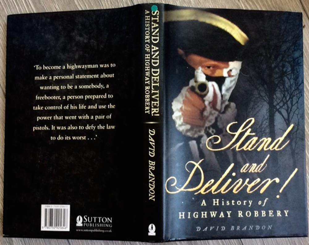 """Stand & Deliver"" by David Brandon Collectible 2001 Hardcover History Of British Highwaymen 1st Edition 1st Printing In DJ"