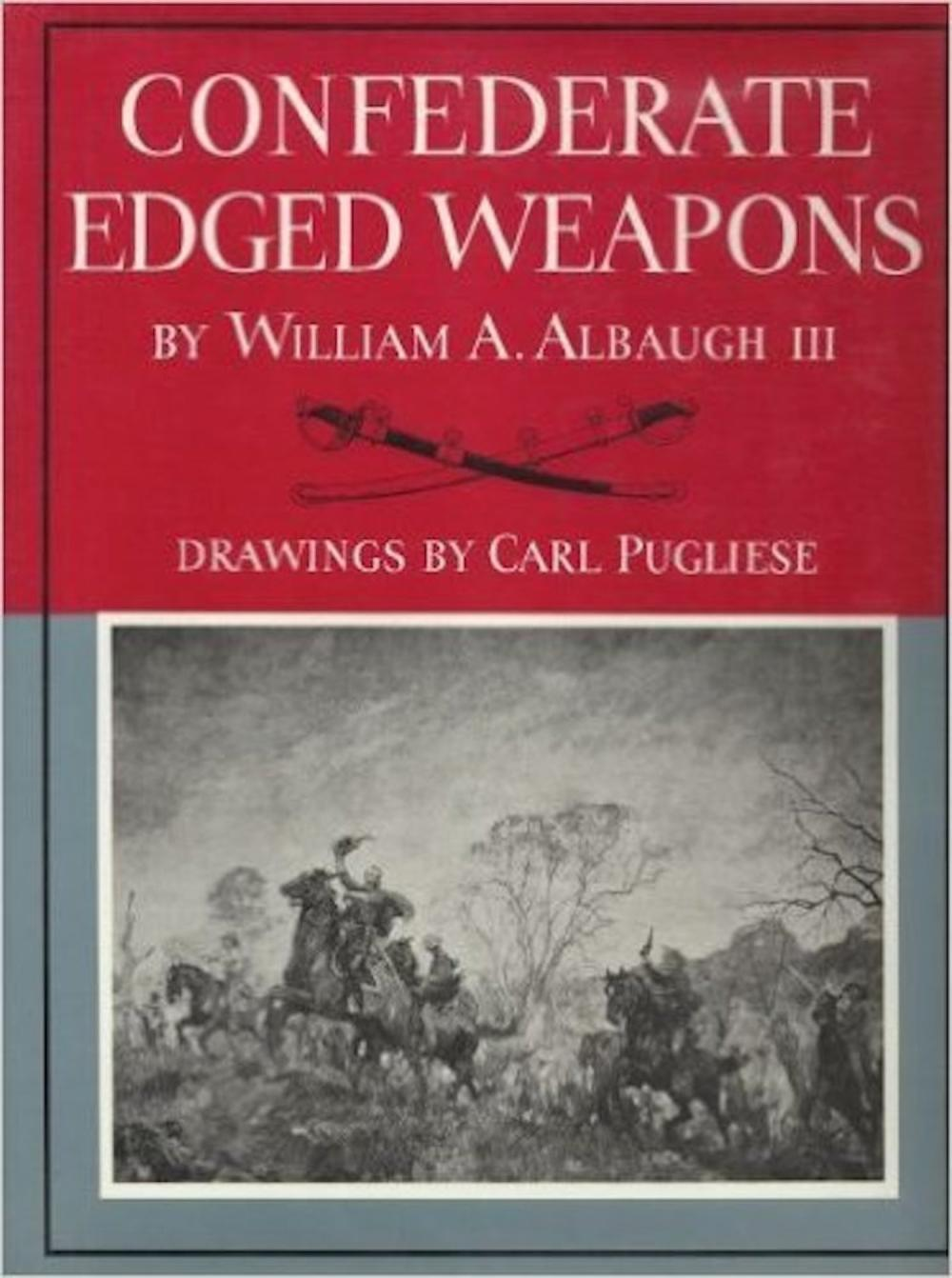 """Confederate Edged Weapons"" by William Albaugh & ""Handbook of Confederate Swords"" by William Albaugh & Richard Steuart Collectible Lot Of (2) Confederate Civil War Reference Hardcovers On Swords"
