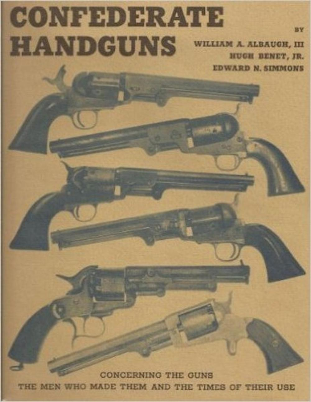 """Confederate Handguns"" by William Albaugh Collectible Confederate Civil War Hardcover Reference"