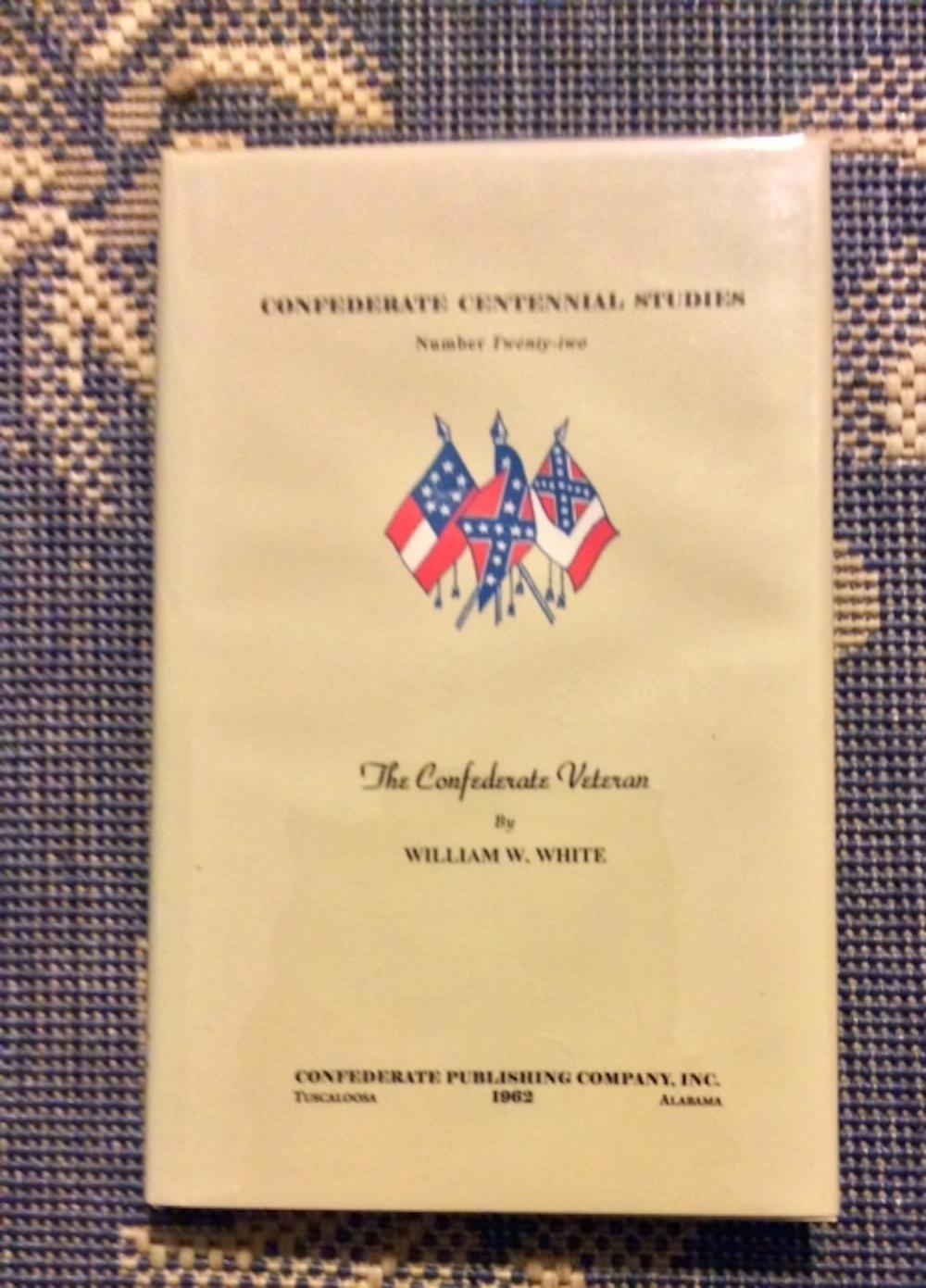 """The Confederate Veteran"" by William White Limited Edition Hardcover Civil War Confederate History Of Veterans in DJ."