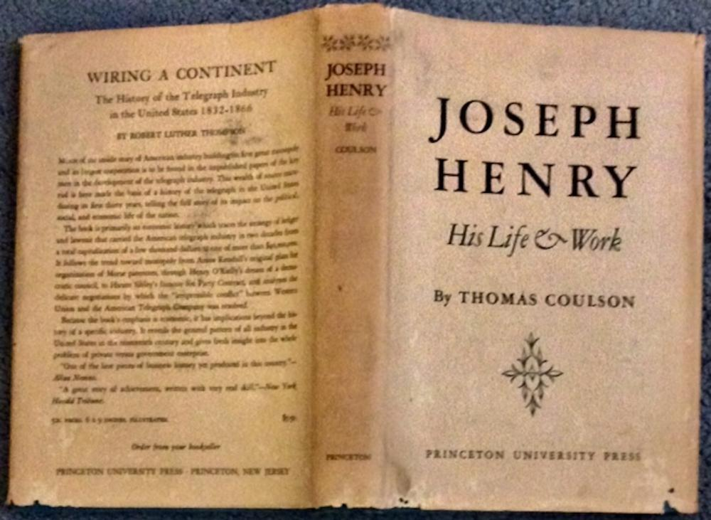 """Joseph Henry: His Life & Work"" by Thomas Coulson Limited Edition Hardcover VINTAGE 1950 Hardcover Biography Of Famous Physicist 1st Edition 1st Printing  in DJ."