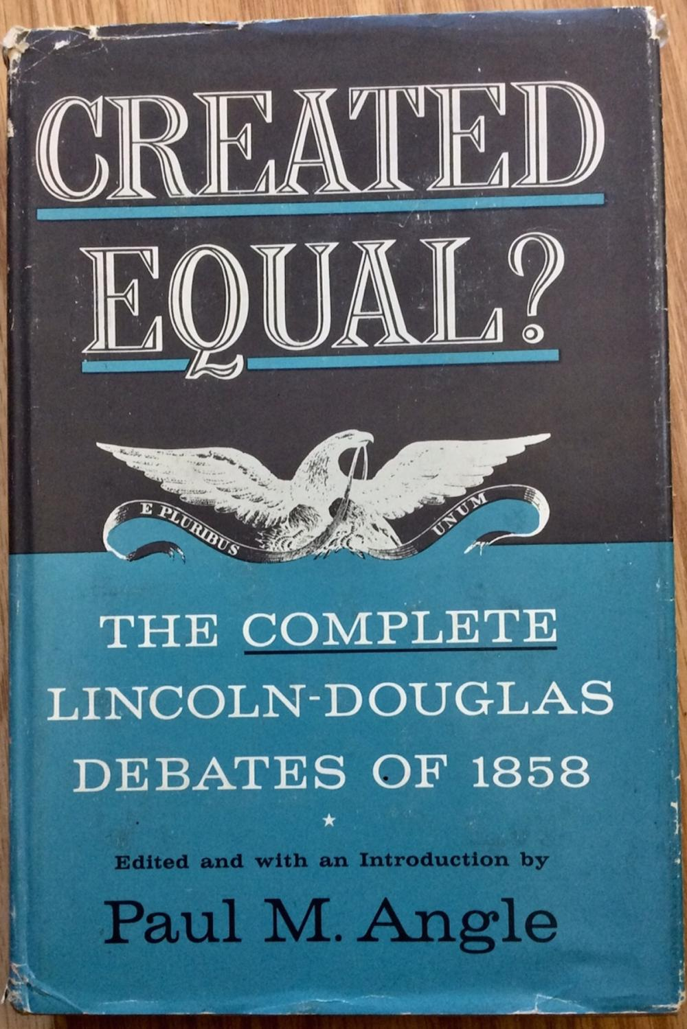 """Created Equal?: The Complete Lincoln-Douglas Debates Of 1958"" edited by Paul Angle VINTAGE 1858 Hardcover History Of Lincoln-Douglas Debates in DJ"