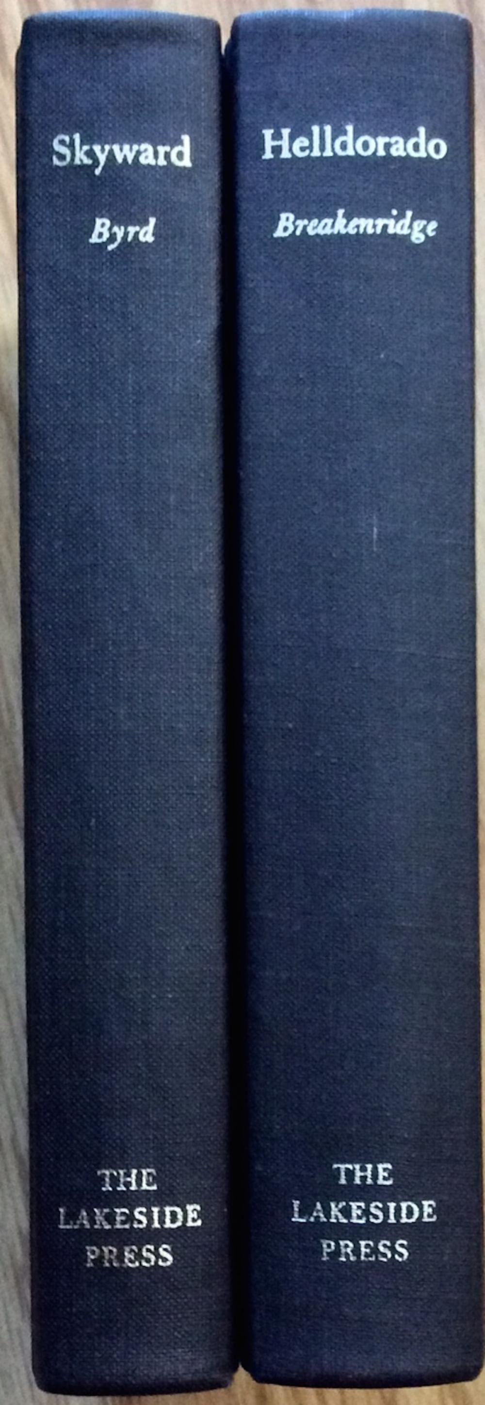 """Skyward"" by Admiral Byrd & ""Helldorado"" by William Breakenridge Lot of (2) VINTAGE 1981-82 Lakeside Classics 1st THUS Editions 1st Printings"