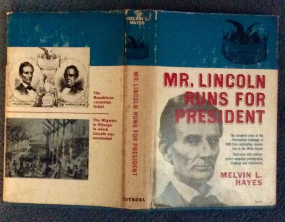 """Mr Lincoln Runs For President"" by Melvin Hayes VINTAGE 1960 Hardcover Civil War History 1st Edition 1st Printing In DJ"