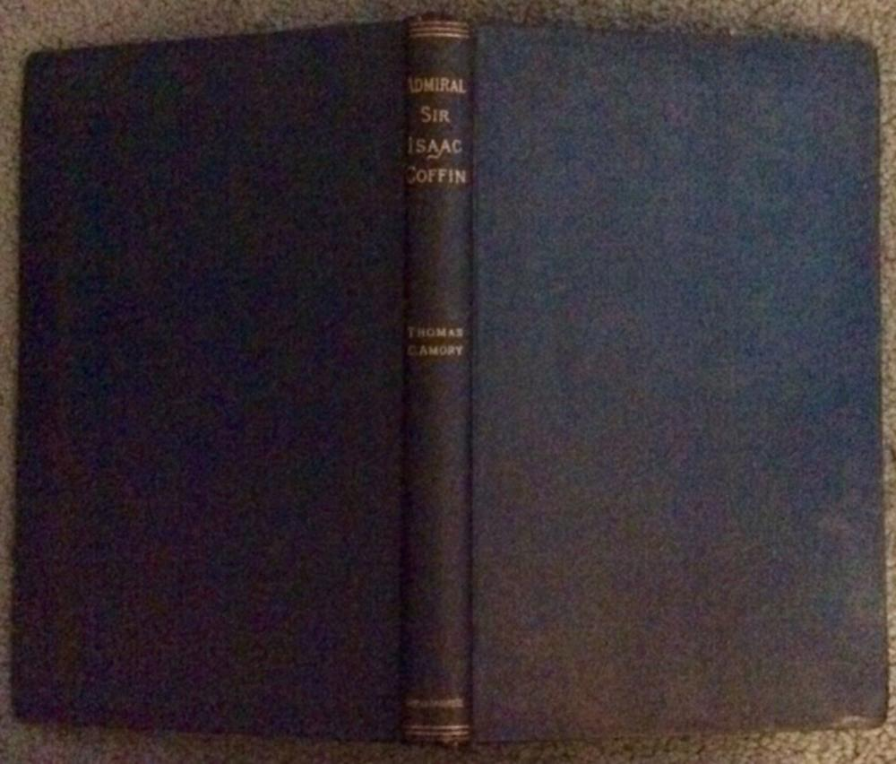 """The Life Of Admiral Sir Isaac Coffin, Baronet"" by Thomas Amory ANTIQUE 1886 Hardcover Biography Of Important English Admiral 1st Edition 1st printing"