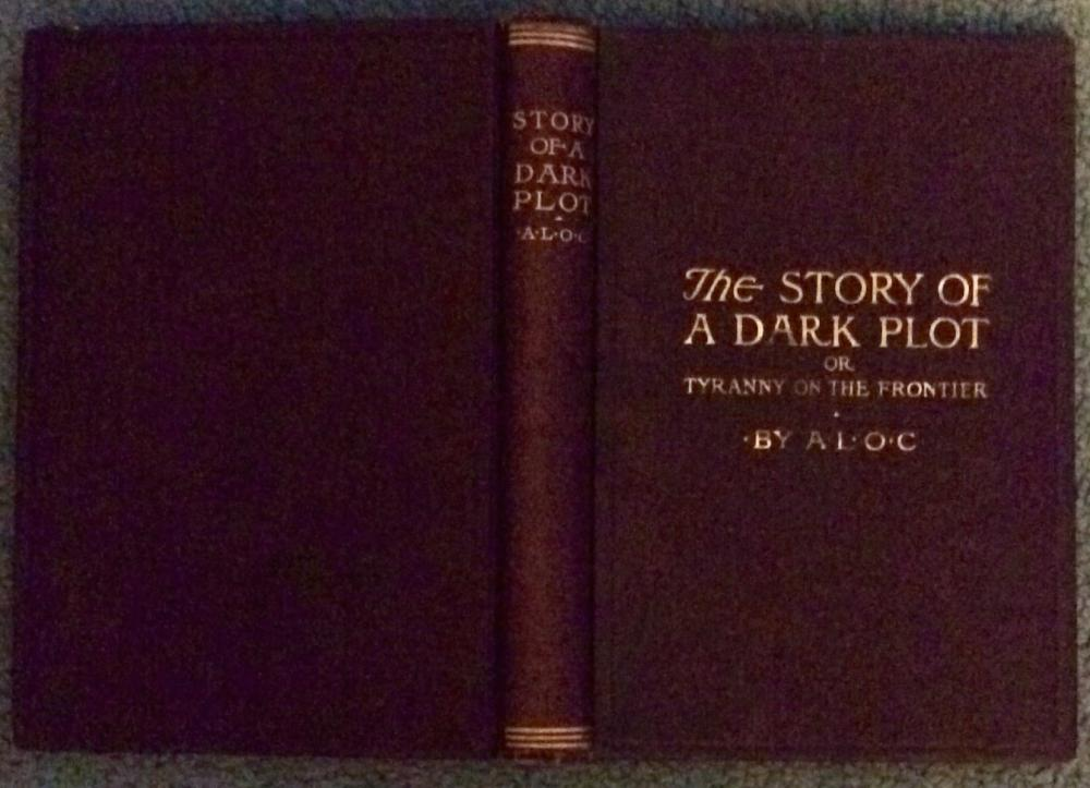 """The Story Of A Dark Plot"" by A. L. O. C. ANTIQUE 1903 Hardcover Canadian Temperance Struggle"